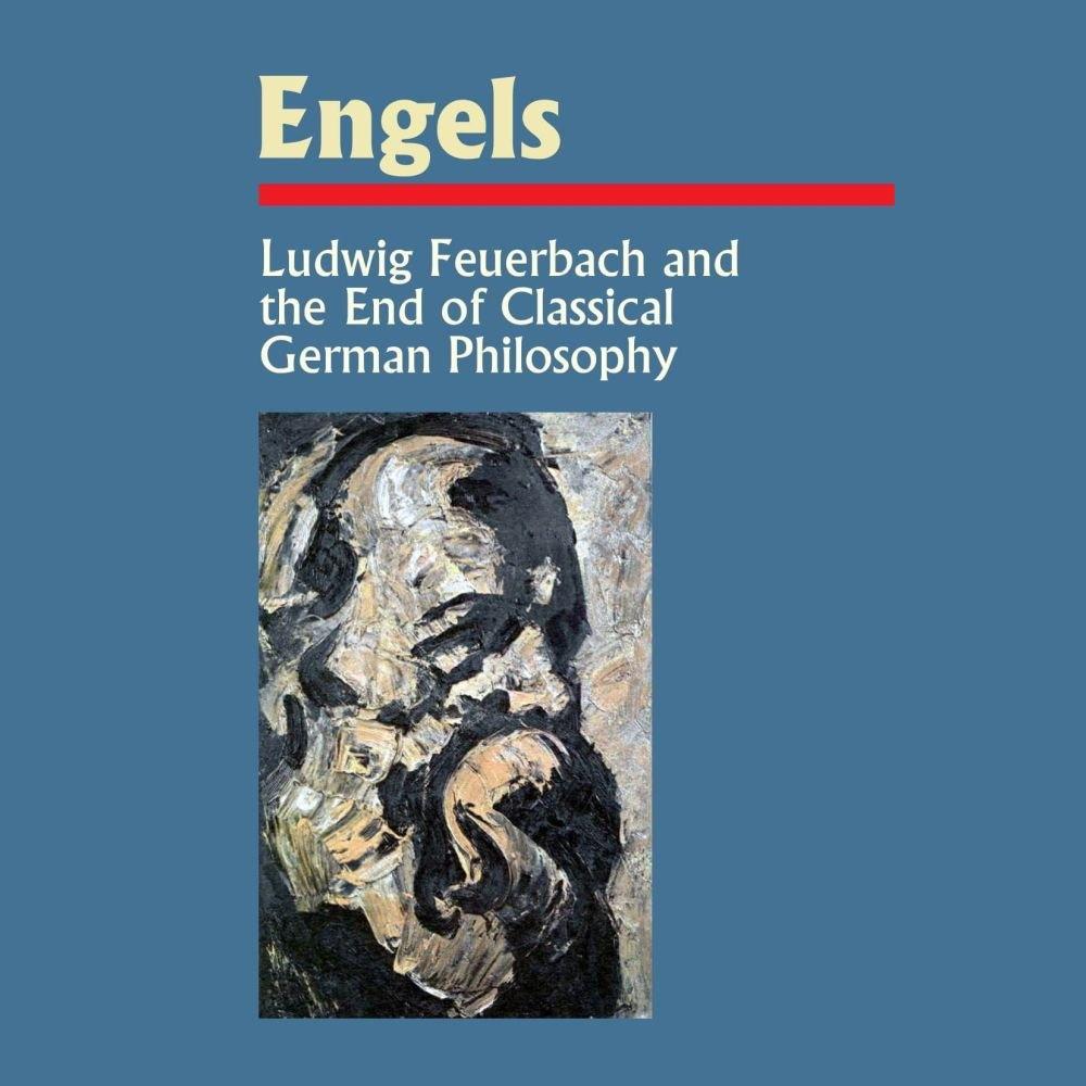 Ludwig Feuerbach og den Klassiske Tyske Filosofis Udgang