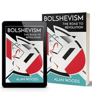 History of the Bolshevik Party: Bolshevism - The Road to Revolution