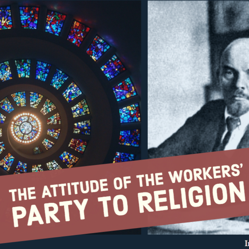 The Attitude of the Workers' Party to Religion