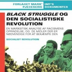 Black Struggle og Den Socialistiske Revolution [Pjece]