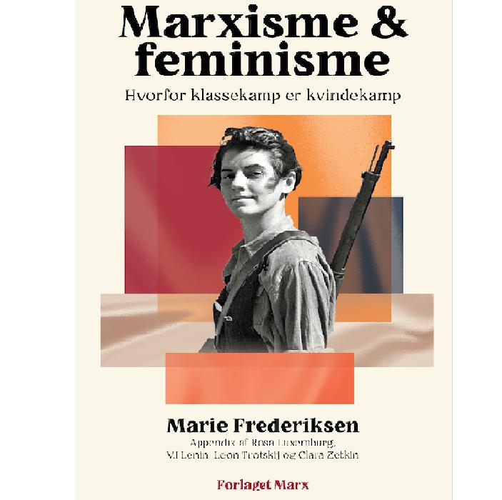 Marxisme og Feminisme - Hvorfor Klassekamp er Kvindekamp [Bog]