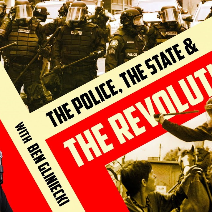 The Police, the State and Revolution [Video]